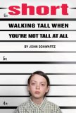 Short Walking Tall When You're Not Tall at All 2010 9781596433236 Front Cover