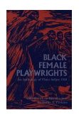 Black Female Playwrights An Anthology of Plays Before 1950 1st 1990 9780253206237 Front Cover
