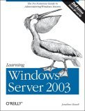 Learning Windows Server 2003 The No Nonsense Guide to to Window Server Administration 2nd 2006 Revised 9780596101237 Front Cover