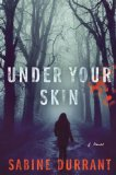 Under Your Skin A Novel 2014 9781476716237 Front Cover