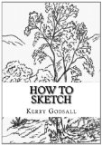 How to Sketch An Exercise in Artwork 2012 9781479322237 Front Cover