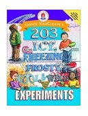 Janice VanCleave's 203 Icy, Freezing, Frosty, Cool, and Wild Experiments 1999 9780471252238 Front Cover