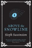 Above the Snowline 2010 9780575091238 Front Cover