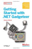 Getting Started with . NET Gadgeteer 2012 9781449328238 Front Cover