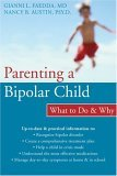 Parenting a Bipolar Child What to Do and Why 1st 2006 9781572244238 Front Cover