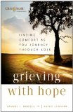 Grieving with Hope Finding Comfort as You Journey Through Loss 2011 9780801014239 Front Cover