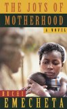 Joys of Motherhood 2nd 2013 9780807616239 Front Cover