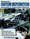 Advanced Custom Motorcycle Assembly and Fabrication Manual 2006 9781929133239 Front Cover