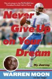 Never Give up on Your Dream My Journey 2009 9780306818240 Front Cover
