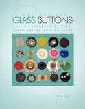 Collectible Glass Buttons of the Twentieth Century : A New Collector's Treasury 2008 9781436341240 Front Cover