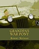 Grandpa's War Pony 2013 9781466207240 Front Cover