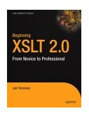 Beginning XSLT 2. 0 All You Need to Learn XSLT 2. 0 and XPath 2. 0! 2nd 2005 9781590593240 Front Cover