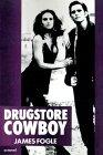 Drugstore Cowboy A Novel 1st 1990 9780385302241 Front Cover