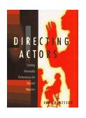 Directing Actors Creating Memorable Performances for Film and Television 1996 9780941188241 Front Cover