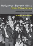 Hollywood, Beverly Hills, and Other Perversities Pop Culture of the 1970s and 1980s 2008 9781580089241 Front Cover