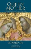Queen Mother A Biblical Theology of Mary's Queenship 2005 9781931018241 Front Cover