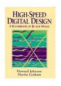High Speed Digital Design A Handbook of Black Magic