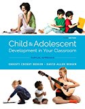 Child and Adolescent Development in Your Classroom: Topic Approach
