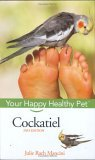 Cockatiel Your Happy Healthy Pet 2nd 2006 Revised 9780471748243 Front Cover