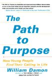 Path to Purpose How Young People Find Their Calling in Life 2009 9781416537243 Front Cover