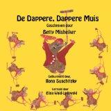 De Dappere, Dappere Muis 2012 9781466392243 Front Cover