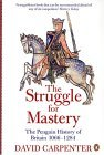 Struggle for Mastery The Penguin History of Britain, 1066-1284 1st 2005 9780140148244 Front Cover