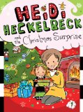 Heidi Heckelbeck and the Christmas Surprise 2013 9781442481244 Front Cover