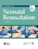 Textbook of Neonatal Resuscitation 7th 2016 9781610020244 Front Cover