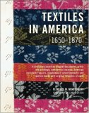 Textiles in America, 1650-1870 2007 9780393732245 Front Cover