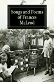 Songs and Poems of Frances Mcleod 2013 9781489580245 Front Cover