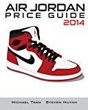 Air Jordan Price Guide 2014: Black/White 2013 9781494485245 Front Cover