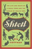 Shtetl The Life and Death of a Small Town and the World of Polish Jews 2007 9781586485245 Front Cover