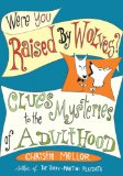 Were You Raised by Wolves? Clues to the Mysteries of Adulthood 2008 9780061238246 Front Cover
