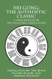 Nei Gong: the Authentic Classic A Translation of the Nei Gong Zhen Chuan 2011 9781432772246 Front Cover