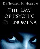 Law of Psychic Phenomena 2006 9781594621246 Front Cover