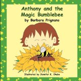 Anthony and the Magic Bumblebee 2010 9781609769246 Front Cover