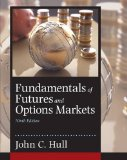 Fundamentals of Futures and Options Markets: