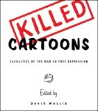 Killed Cartoons Casualties of the War on Free Expression 1st 2007 9780393329247 Front Cover