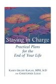 Staying in Charge Practical Plans for the End of Your Life 2004 9780471274247 Front Cover