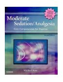 Moderate Sedation/Analgesia Core Competencies for Practice 2nd 2004 Revised 9780721603247 Front Cover