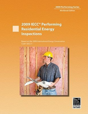 2009 IECC Performing Residential Energy Inspections 2010 9780840023247 Front Cover