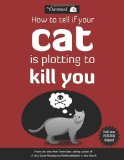 How to Tell If Your Cat Is Plotting to Kill You 2012 9781449410247 Front Cover