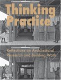 Thinking Practice Reflections on Architectural Research and Building Work 2007 9781906155247 Front Cover