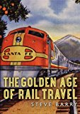 Golden Age of Train Travel 2014 9780747813248 Front Cover