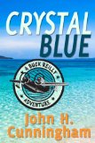 Crystal Blue Buck Reilly Adventure Series 2013 9780985442248 Front Cover