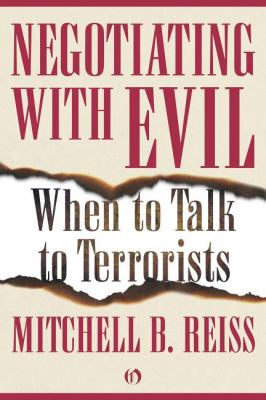 Negotiating with Evil When to Talk to Terrorists 2010 9781453258248 Front Cover