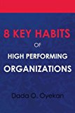 8 Key Habits of High Performing Organizations: 2012 9781479746248 Front Cover