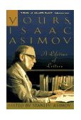 Yours, Isaac Asimov A Life in Letters 1996 9780385476249 Front Cover