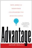 Advantage How American Innovation Can Overcome the Asian Challenge 2011 9780393341249 Front Cover