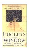 Euclid's Window The Story of Geometry from Parallel Lines to Hyperspace 2002 9780684865249 Front Cover